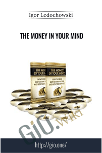 The Money In Your Mind – Igor Ledochowski