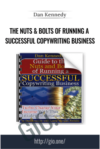 The Nuts & Bolts of Running a Successful Copywriting Business – Dan Kennedy