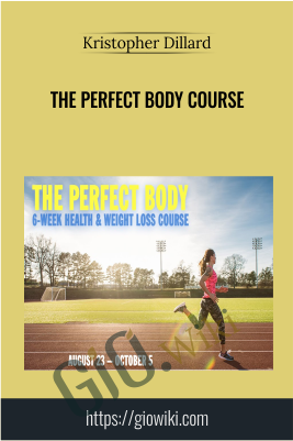 The Perfect Body Course - Kristopher Dillard