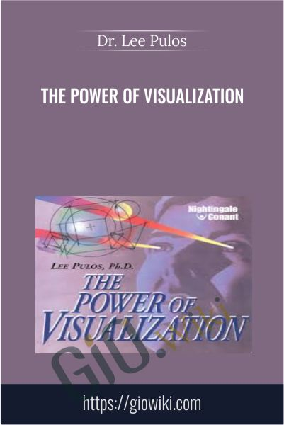 The Power of Visualization - Dr. Lee Pulos
