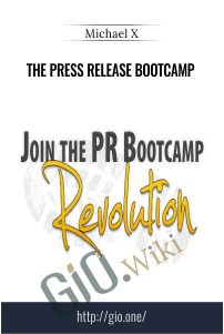 The Press Release Bootcamp – Michael X