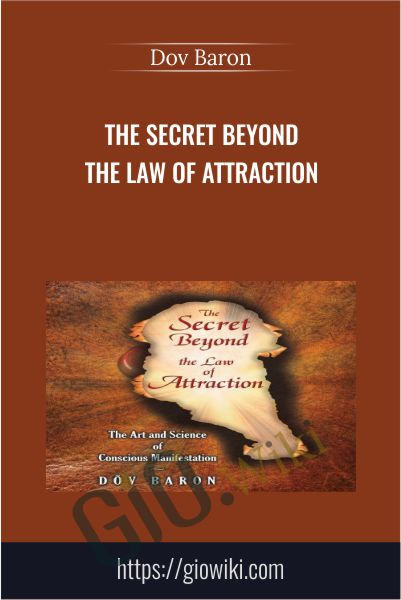 The Secret Beyond The Law Of Attraction - Dov Baron