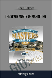 The Seven Musts of Marketing – Chet Holmes