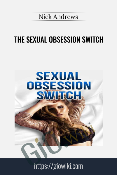 The Sexual Obsession Switch - Nick Andrews