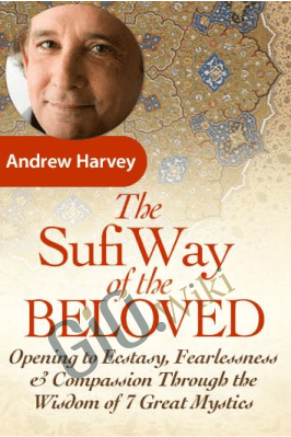 The Sufi Way of the Beloved - Andrew Harvey