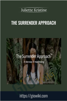 The Surrender Approach - Juliette Kristine