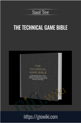 The Technical Game Bible - Saul Tee