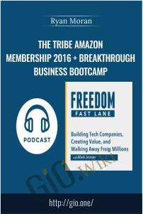 The Tribe Amazon Membership 2016 + Breakthrough Business Bootcamp – Ryan Moran (Freedom Fast Lane)