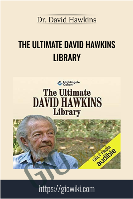 The Ultimate David Hawkins Library - Dr. David Hawkins
