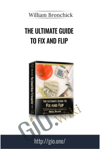 The Ultimate Guide To Fix and Flip – William Bronchick