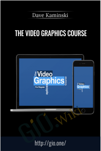 The Video Graphics Course - Dave Kaminski