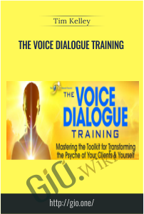 The Voice Dialogue Training – Tim Kelley
