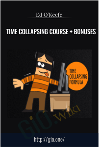 Time Collapsing Course + Bonuses – Ed O'Keefe
