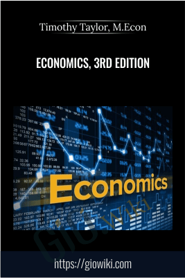 Economics, 3rd Edition – Timothy Taylor, M.Econ