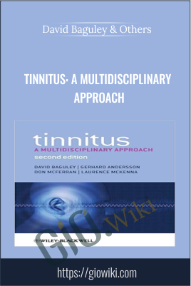 Tinnitus: A Multidisciplinary Approach - David Baguley & Others