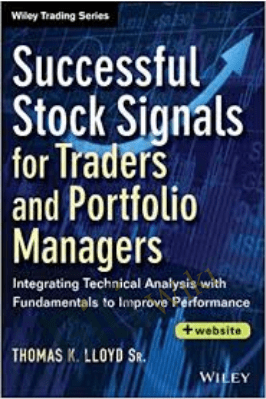 Successful Stock Signals for Traders and Portfolio Managers: Integrating – Tom K. Lloyd
