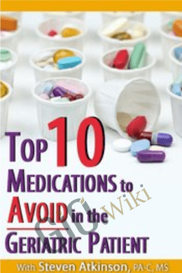 Top Ten Medications to Avoid in the Geriatric Patient - Steven Atkinson