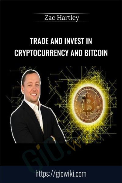 Trade and Invest in Cryptocurrency and Bitcoin - Zac Hartley