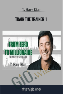 Train the Trainer 1 – T. Harv Eker