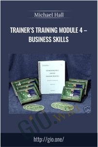 Trainer's Training Module 4 – Business Skills – Michael Hall