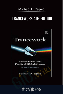 Trancework 4th Edition – Michael D. Yapko