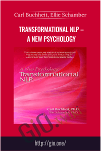 Transformational NLP – A New Psychology – Carl Buchheit, Ellie Schamber