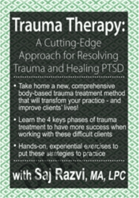Trauma Therapy: A Cutting-Edge Approach for Resolving Trauma & Healing PTSD - Saj Razvi