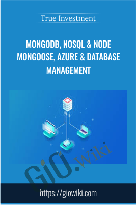 MongoDB, NoSQL & Node Mongoose, Azure & Database Management - True Investment