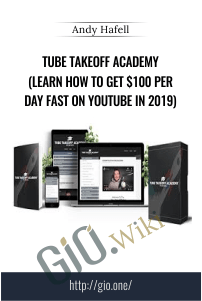 Tube Takeoff Academy (Learn How To Get $100 Per Day FAST On YouTube In 2019) - Andy Hafell