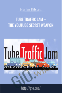 Tube Traffic Jam – The YouTube Secret Weapon – Harlan Kilstein