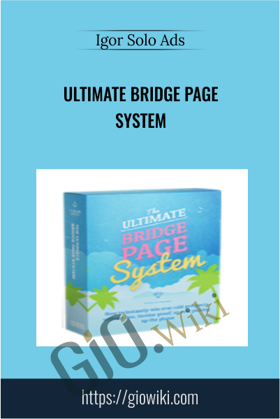 Ultimate Bridge Page System - Igor Solo Ads