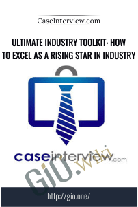Ultimate Industry Toolkit: How to Excel as a Rising Star in Industry – CaseInterview.com