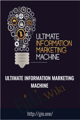 Ultimate Information Marketing Machine