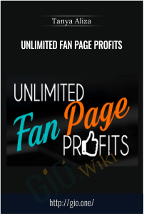 Unlimited Fan Page Profits - Tanya Aliza