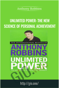 Unlimited Power: The New Science of Personal Achievement – Anthony Robbins