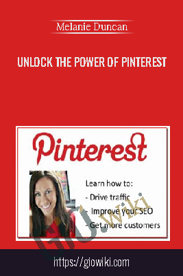 Unlock the Power of Pinterest - Melanie Duncan