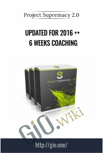 Updated for 2016 ++ 6 Weeks Coaching  – Project Supremacy 2.0