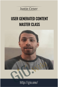User Generated Content Master Class – Justin Cener