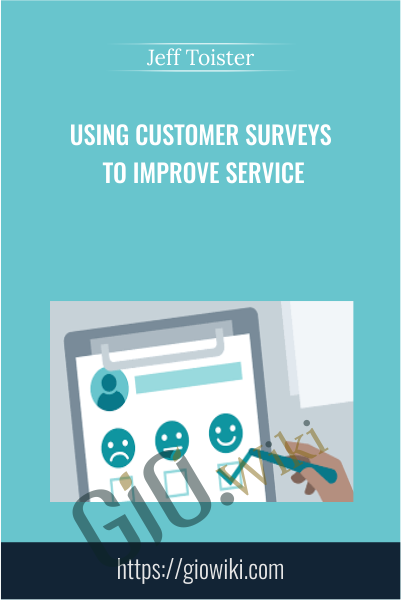 Using Customer Surveys to Improve Service - Jeff Toister