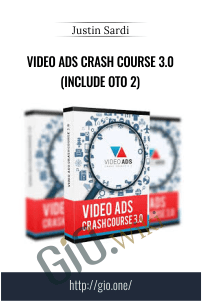 Video Ads Crash Course 3.0 (Include OTO 2) - Justin Sardi