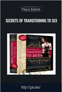 Secrets of Transitioning to Sex – Vince Kelvin