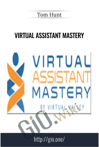 Virtual Assistant Mastery – Tom Hunt