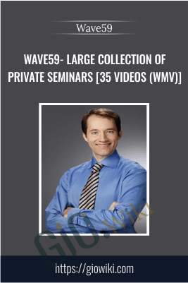 Wave59- large collection of private seminars [35 Videos (WMV)]