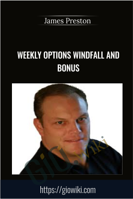 Weekly Options Windfall and Bonus - James Preston