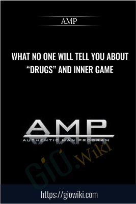 "What No One Will Tell You About ""Drugs"" And Inner Game - AMP"