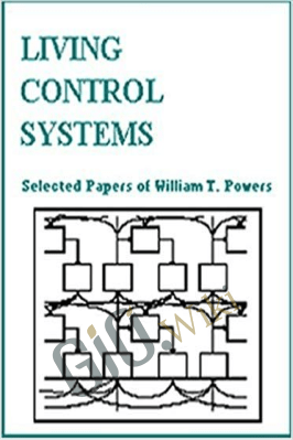 Living Control Systems: Selected Papers – William T. Powers