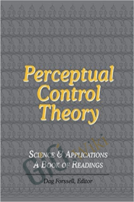 Perceptual Control Theory: Science & Applications – A Book of Readings – William T. Powers and Dag Forssell