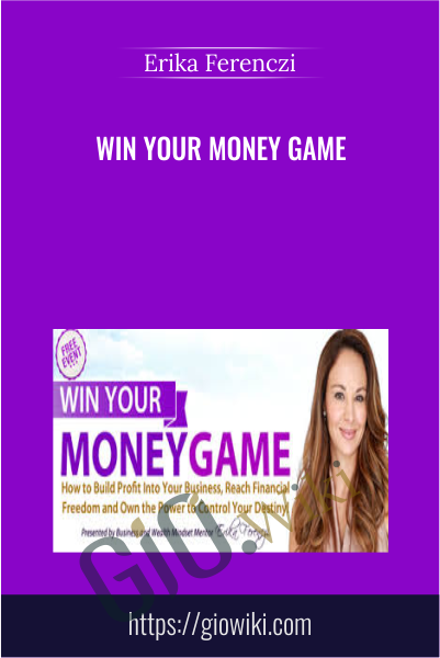 Win Your Money Game - Erika Ferenczi