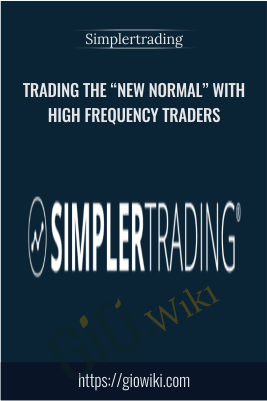 "Trading the ""New Normal"" With High Frequency Traders – Simplertrading"