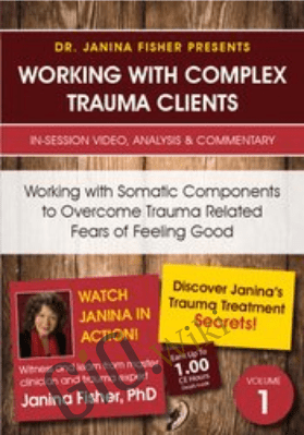 Working with Somatic Components to Overcome Trauma Related Fears of Feeling Good - Janina Fisher